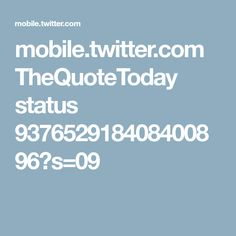 mobile.twitter.com TheQuoteToday status 937652918408400896?s=09