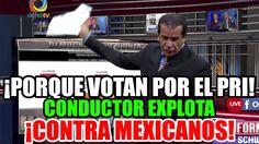 Conductor EXPLOTA contra Mexicanos POR VOTAR por el PRI