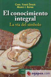El conocimiento integral : la vía del símbolo / Tomás Spidlík, Marko I. Rupnik http://encore.fama.us.es/iii/encore/record/C__Rb2599792?lang=spi