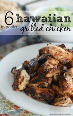 {6 Ingredient} Hawaiian Grilled Chicken