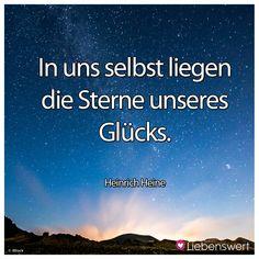 In uns selbst liegen die Sterne unseres Glücks. (Heinrich Heine) #sprüche #glück #sterne