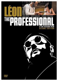 Leon: The Professional... Nathalie Portman, Jean Reno, Gary Oldman... Love this movie!