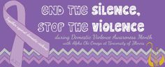 end the silence, stop the violence Domestic Violence Quotes, Alpha Chi Omega, Greek Life, Student Life, Diabetes, Learning, Banner Ideas, Fundraisers, Boom Boom