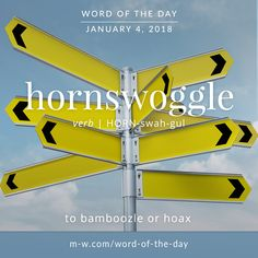 Today's #wordoftheday is 'hornswoggle'  .  #language #merriamwebster #dictionary
