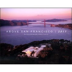 Above San Francisco Wall Calendar: This wall calendar for 2013 features the stunning photography of Robert Cameron, showcasing the picturesque San Francisco Bay Area.  http://www.calendars.com/San-Francisco/Above-San-Francisco-2013-Wall-Calendar/prod201300004109/?categoryId=cat00838=cat00838#