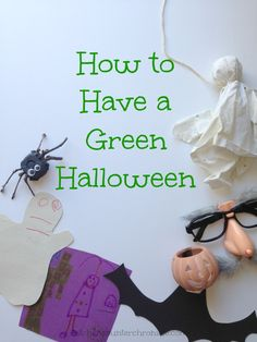 Is it possible to have an eco-friendly Halloween? We think so and we are sharing our tips and tricks to help families have a green Halloween this year. | Halloween | Halloween for Kids | Halloween fun | Green Living |