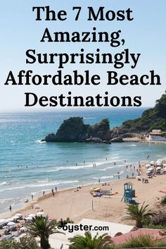 Sometimes, you just need a beach getaway. Unfortunately, you also often need a thick wallet to enjoy one properly. But before you convince yourself that you simply don't have the cash for a vacation to fill-in-the-blank, take a look at our list of seven amazing beach destinations -- that are surprisingly affordable.