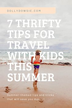 7 Tips for Thrifty Travel with Kids This Summer // Dolly Dowsie -- Good Parenting, Parenting Hacks, Travel With Kids, Family Travel, Travel Advice, Travel Tips, Dad Advice, Cool Mom Picks, Travel Rewards