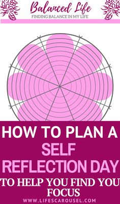Plan a Self Reflection Day | Plan a day (or a few hours) to take time to assess where your life is going and set goals. Find your Level 10 Life. Find balance in all aspects of your life. Self care at its best!