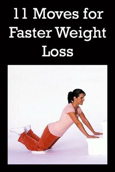 Feeling stuck in your weight loss goals? Try these 11 easy moves for faster weight loss!