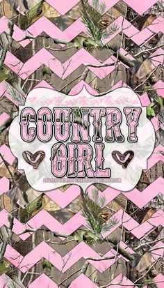 Country Girl Pink Camo Wallpaper Girl Wallpaper Camo Quotes Country Backgrounds Country