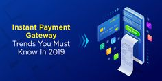 Instant Payment Gateway Trends You Must Know In 2019 Application Programming Interface, Change Meaning, Value Proposition, In 2019, How To Get Rich, Customer Experience, You Must, Insight, Innovation
