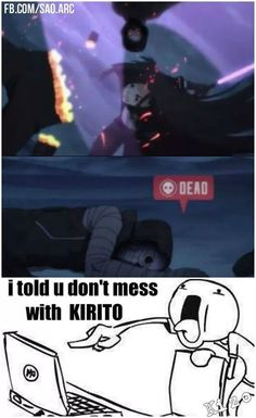 Ha i told you Death gun never mess with Krito!