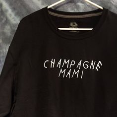 Hello, This is a listing for either a tee shirt or crew neck sweatshirt with the words champagne mami screen printed across the front. It is inspired by