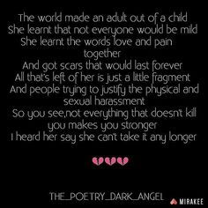 By @the_poetry_dark_angel on @mirakeeapp regarding Sexual Harassment Not everything that doesn't kill makes you stronger. #mirakee #writersnetwork #poetry #poems #wordporn #wordlove #writersofmirakee #poetrycommunity #poemsporn #words #writer #creativewriting #wordstoliveby #quotestoliveby #wordgram #poem #quotes #quoteoftheday #sotrue