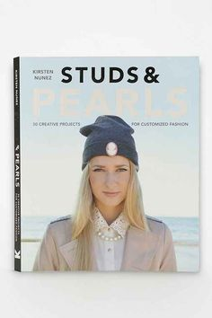 Urban Outfitters - Studs & Pearls: 30 Creative Projects For Customized Fashion By Kirsten Nunez