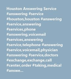 Houston Answering Service #answering #service #houston,houston #answering #service,answering #services,phone #answering,voicemail #services,answering #service,telephone #answering #service,voicemail,physician #answering #service,doctors #exchange,exchange,call #center,order #taking,medical #answering #service,hvac #answering #service,dispatching,real #estate #answering #service,towing #answering #service,phone #answering #service,mental #health #answering #service,limousine #answering…