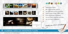 If you want to design galleries in your website or blog with all thumbnail options, this plugin will definitely works for you. It is compatible with all modern browsers and mobile devices like iPads and iPhones. Check it now : http://yoctotemplates.com/codecanyon-thumbnail-scroller-wordpress-plugin-v1-5/