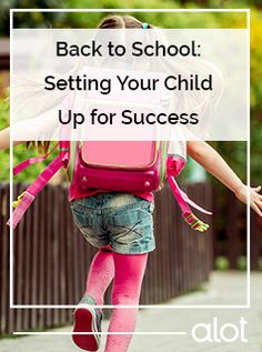 How to set your child up for back-to-school success.