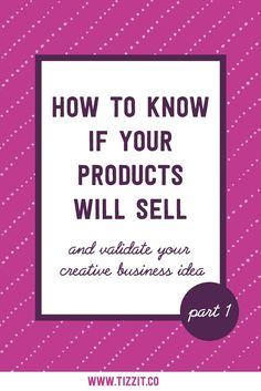 A guide to validating a product idea for your creative business.