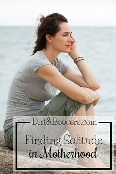 Finding Solitude in Motherhood. Sometimes a mom needs to find some solitude to get the joy back in her life.