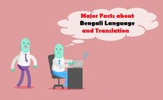Major  #Facts about #BengaliLanguage and #Translation