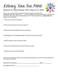 """This one-page printable is a companion activity for the """"Responsible for What I Say and Do"""" petal that can be used as a take-home assignment to redeem for a Library Tour fun patch. Or, take your troop on a tour and use this as a guide.Girls will use this printable to talk to a librarian at a local public library."""