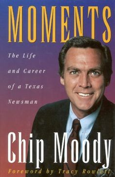Moments: The Life and Career of a Texas Newsman