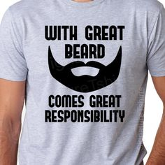 Fathers Day Gift for Dad Mens Tshirt Shirt With Great Beard Comes Great Responsibility Birthday Anniversary Gift for Dad Husband Father on Etsy, $14.95