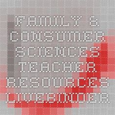 Family & Consumer Sciences Teacher Resources - LiveBinder