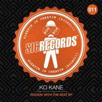 Ko Kane - Rockin' With The Best (SICR011) by Ko Kane & Tom Zanetti on SoundCloud