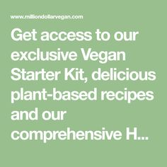 Get access to our exclusive Vegan Starter Kit, delicious plant-based recipes and our comprehensive Health & Nutrition Guide. All this is FREE. Nutrition Guide, Health And Nutrition, Plant Based Diet, Plant Based Recipes, Vegan Starters, Tricky Questions, Vegan Lifestyle, Going Vegan, Starter Kit