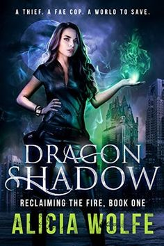 Dragon Shadow (Reclaiming the Fire #1) by Alicia Wolfe