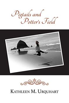Descargar o leer en línea Pigtails and Potter's Field Libro Gratis PDF/ePub - Kathleen M. Urquhart, The bond of sisters, the story of friends, the transgression of innocence, and the empowerment of hope… An. Software, Believe, Realistic Fiction, Laughing And Crying, Journey, Electronic, Free Advertising, Age, Do You Remember