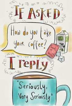 How do you take your coffee?