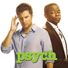 Psych - an outrageous and comical tv show about psychic detective best friends.  So funny!
