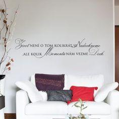 Životní momenty Hana, Motto, Home Decor, Quotes, Quotations, Decoration Home, Room Decor, Home Interior Design, Mottos