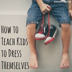 child development teaching kids how to dress themselves