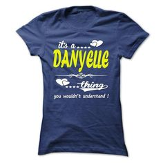 its a DANYELLE Thing You Wouldnt Understand ! - T Shirt - #tshirt quotes #sweater boots. BUY-TODAY => https://www.sunfrog.com/Names/its-a-DANYELLE-Thing-You-Wouldnt-Understand--T-Shirt-Hoodie-Hoodies-YearName-Birthday-32879242-Ladies.html?68278