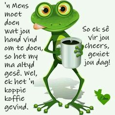Good Morning Greetings, Good Morning Wishes, Good Morning Quotes, Birthday Wishes, Birthday Cards, Lekker Dag, Afrikaanse Quotes, Goeie More, Funny Qoutes
