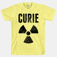 Absolutely had to buy this adorable tribute t-shirt to Marie Curie. because I'm a sucker for science Cool Tees, Cool T Shirts, Rad Tech, Marie Curie, Textiles, Playing Dress Up, Printed Shirts, Nerdy, Nuclear Medicine