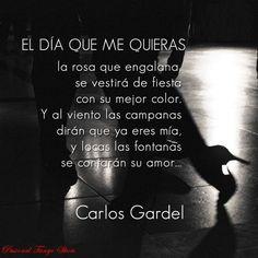 Tango: El día que me quieras Música: Carlos Gardel Letra: Alfredo Le Pera