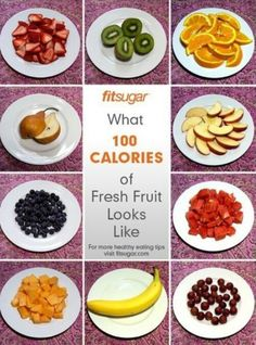 Fruits are very tasty, and not very calorie intensive.,