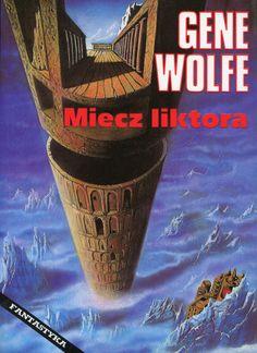 """""""Miecz liktora"""" Gene Wolfe Translated by Arkadiusz Nakoniecznik  Cover by Janusz Gutkowski Book series Fantastyka Published by Wydawnictwo Iskry 1994"""