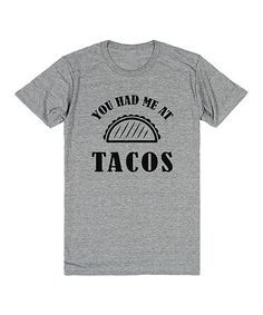 Look at this #zulilyfind! Heather Gray 'You Had Me At Tacos' Tee #zulilyfinds