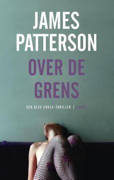 Over de grens, James Patterson fictie, thema: thriller/roman