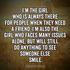 I'm the girl who is always there for people when they need a friend. I'm also…