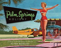 Cover from Peter Moruzz's Palm Springs Holiday Book-Pure Vintage PS