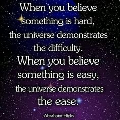 The universe always works with you because you are the universe!