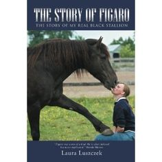 #Book Review of #TheStoryofFigaro from #ReadersFavorite - https://readersfavorite.com/book-review/the-story-of-figaro  Reviewed by Tracy A. Fischer for Readers' Favorite  In a truly lovely story of the power of the human/animal connection, The Story of Figaro: The Story of My Real Black Stallion by author Laura Luszczek is a wonderful telling of a story that will, in turns, have readers laughing, crying, and with hearts overflowing with emotion. Follow the story ...